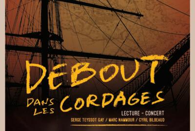 Affiche du projet Debout dans les cordages de Marc Nammour, Serge Teyssot-Gay et Cyril Bilbeaud